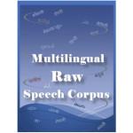 Multilingual Raw Speech Corpus